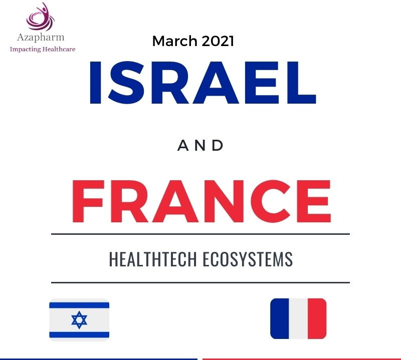 [Infographic] Introducing The HealthTech Ecosystems Of Israel & France